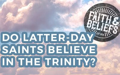 FaB: Do Latter-day Saints Believe in the Trinity?
